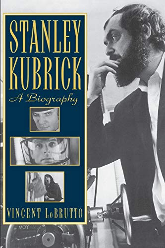 Stanley Kubrick: A Biography par Vincent Lobrutto