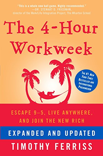 The 4-Hour Workweek, Expanded and Updated: Expanded and Updated, With Over 100 New Pages of Cutting-Edge Content. - Expanded and Updated
