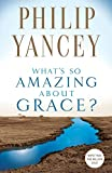 Philip Yancey, What's So Amazing About Grace?