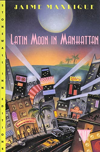 Latin Moon in Manhattan - Jaime Manrique