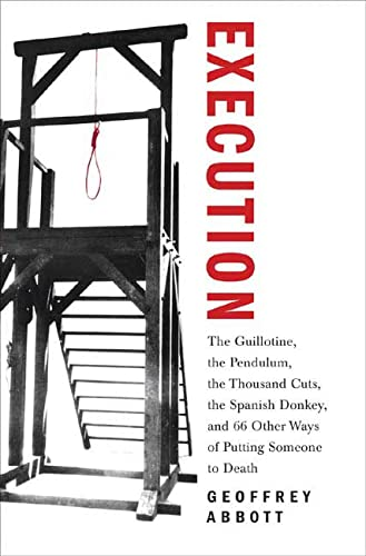 Geoffrey Abbott Execution: The Guillotine, the Pendulum, the Thousand Cuts