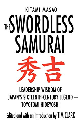 Swordless Samurai, The: Leadership Wisdom of Japan's Sixteenth-century Legend - Toyotami Hideyoshi