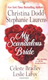 Christina Dodd, Stephanie Laurens, Celeste Bradley, Leslie LaFoy, My Scandalous Bride