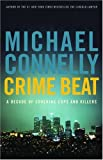Michael Connelly, Crime Beat: A Decade of Covering Cops and Killers