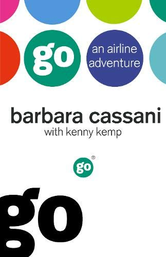 Barbara Cassani, Go: An Airline Adventure