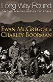 Ewan McGregor & Charley Boorman, Long Way Round