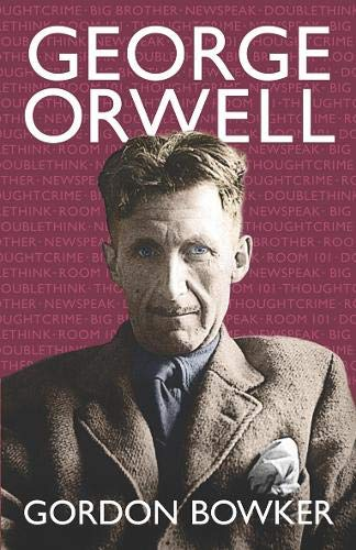 Gordon Bowker, George Orwell