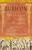 Tom Holland, Rubicon: The Triumph and Tragedy of the Roman Republic