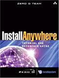 InstallAnywhere Tutorial and Reference