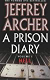 Jeffrey Archer,  A Prison Diary: Volume 1 - Hell