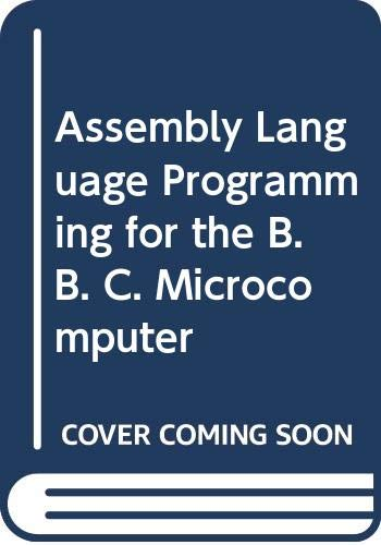 Assembly Language Programming for the B. B. C. Microcomputer
