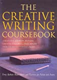 Andrew Motion, Julia Bell, The Creative Writing Coursebook: Forty Authors Share Advice and Exercises for Fiction and Poetry