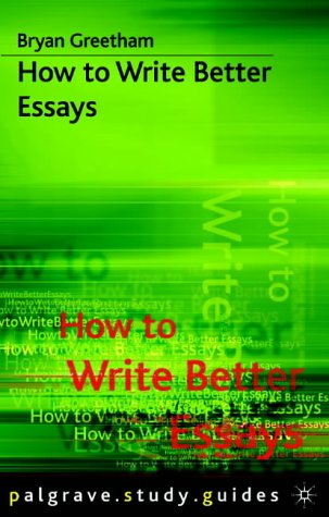 how to write better essays bryan greetham review How to write better essays by bryan greetham academic writing in a second or foreign language by ramona tang essential  review your essay before submitting.