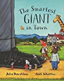 Julia Donaldson,Axel Scheffler, The Smartest Giant in Town