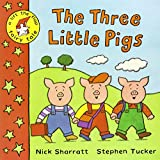 Nick Sharratt,Stephen Tucker, The Three Little Pigs
