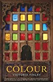 Victoria Finlay, Colour: Travels Through the Paintbox