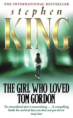 Stephen King ,The Girl Who Loved Tom Gordon