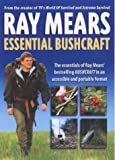 Ray Mears, Essential Bushcraft