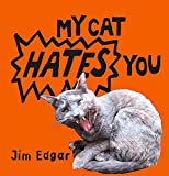 Jim Edgar, My Cat Hates You