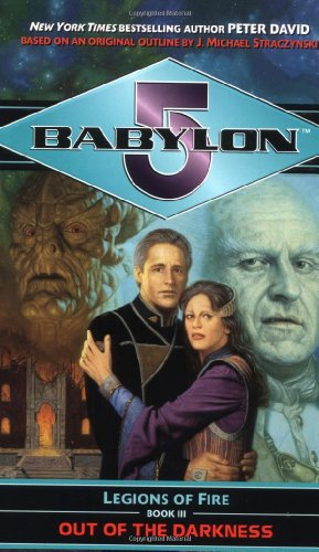 Peter David, Out of the Darkness (Babylon 5: Legions of Fire, Book 3)
