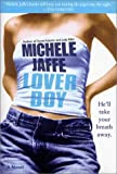 Michele Jaffe, Loverboy