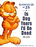 Garfield at 25: In Dog Years I'd be Dead