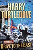 Harry Turtledove, Drive to the East