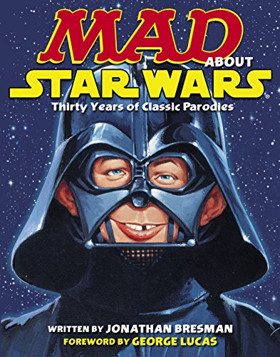 MAD About Star Wars: Thirty Years of Classic Parodies
