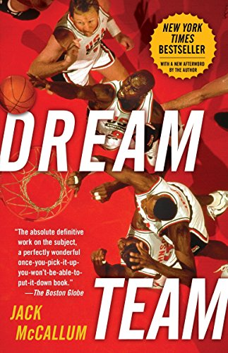 Dream Team: How Michael, Magic, Larry, Charles, and the Greatest Team of All Time Conquered the World and Changed the Game of Basketball Forever par Jack McCallum