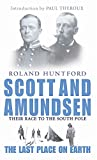 Roland Huntford,Paul Theroux, Scott and Amundsen: Last Place on Earth
