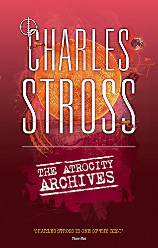 The Atrocity Archives: Book 1 in The Laundry Files par Charles Stross