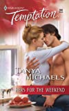 Tanya Michaels, Hers for the Weekend