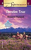 Roxanne Rustand, Operation: Texas