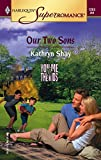 Kathryn Shay, Our Two Sons