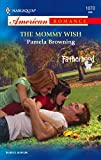 Pamela Browning The Mommy Wish