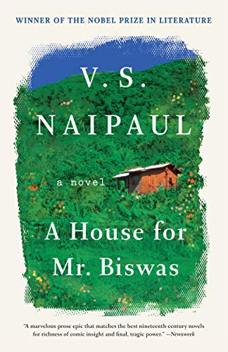 A House for Mr. Biswas: A Novel