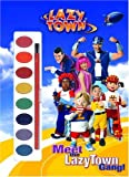 Meet the Lazytown Gang! with Paint Brush and Paint Pots