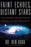 Dr. Ben Bova Faint Echoes, Distant Stars: The Science and Politics