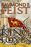 Raymond E. Feist, King of Foxes: Conclave of Shadows: Book Two