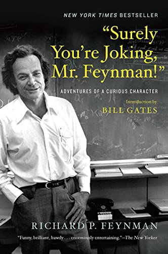 Surely You're Jocking, Mr. Feynman! : Adventures of a Curious Character