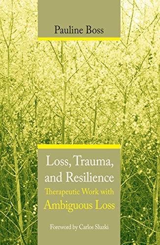 Resilience – Therapeutic Work with Ambiguous Loss par  Pauline Boss