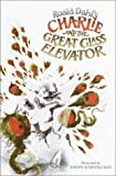 Charlie and the Great Glass Elevator: The Further Adventures of Charlie Bucket and Willy Wonka, Chocolate-Maker Extraordinary
