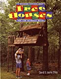 David Stiles,Jeanie Stiles, Tree Houses You Can Actually Build (A Weekend Pro