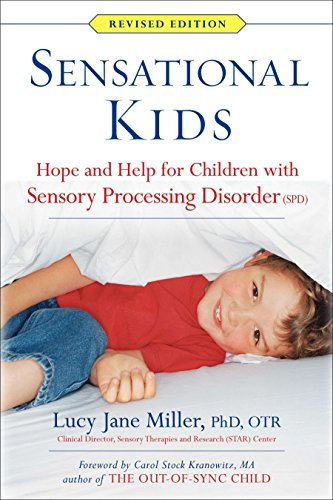 Sensational Kids: Hope and Help for Children with Sensory Processing Disorder (SPD)-