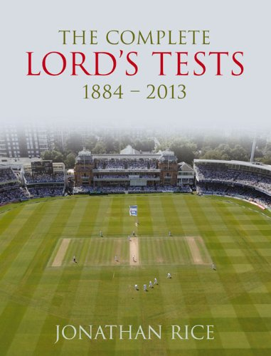 The Complete Lord's Tests 1884-2013