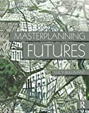 Masterplanning futures-visual