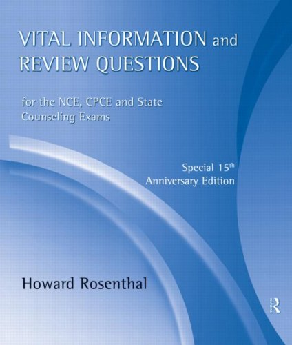 Vital Information and Review Questions for the NCE, CPCE, and State Counseling Exams: Special 15th Anniversary Edition par Howard Rosenthal