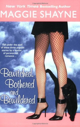 Maggie Shayne, Bewitched, Bothered, and Bewildered
