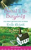 Emilie Richards Blessed is the Busybody