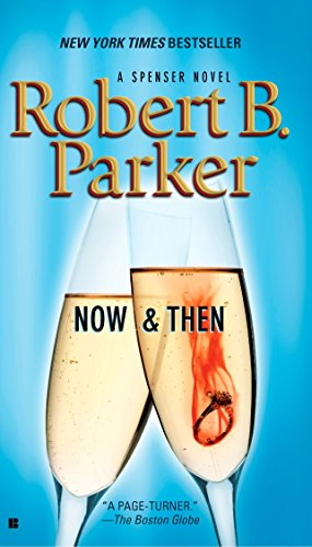 Parker, Robert B. - Now & Then (Spenser 35)